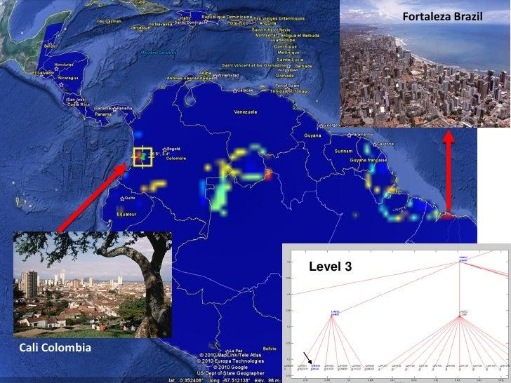Fortaleza Brazil                Level 3Cali Colombia                                       34