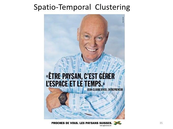 Spatio-Temporal Clustering                             35