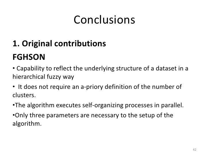 Conclusions1. Original contributionsFGHSON• Capability to reflect the underlying structure of a dataset in ahierarchical f...