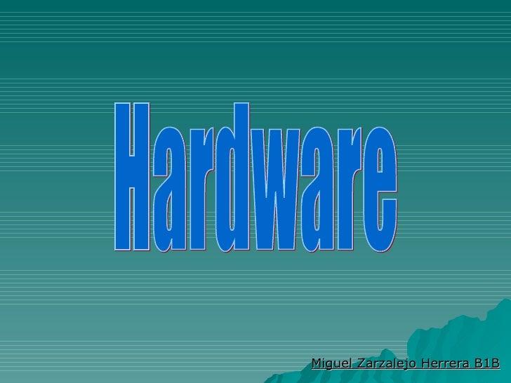 Hardware Miguel Zarzalejo Herrera B1B