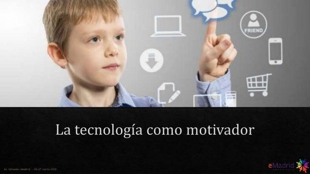 Tecnología Educativa con un toque humano -- IX Jornada eMadrid 2019 v4.0 Slide 3