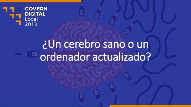 �Un cerebro sano o un ordenador actualizado?