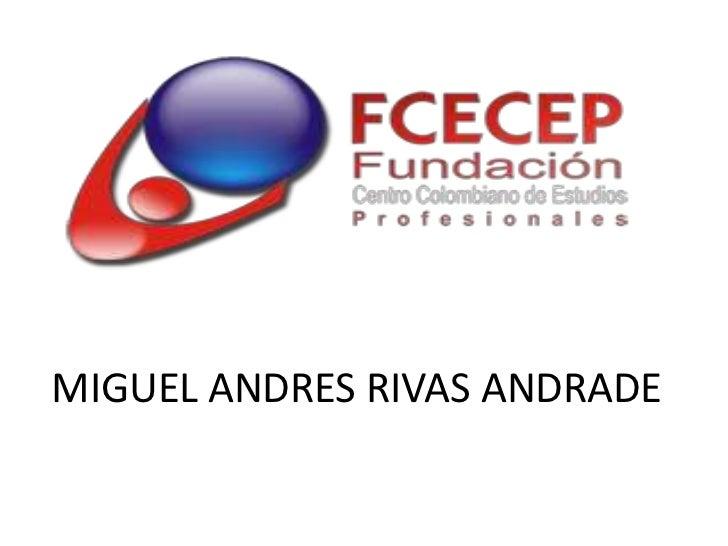 MIGUEL ANDRES RIVAS ANDRADE