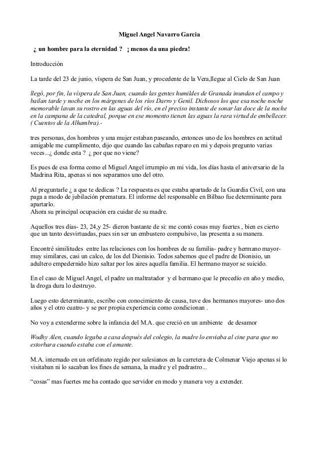 Miguel Angel Navarro Garcia ¿ un hombre para la eternidad ? ¡ menos da una piedra! Introducción La tarde del 23 de junio, ...