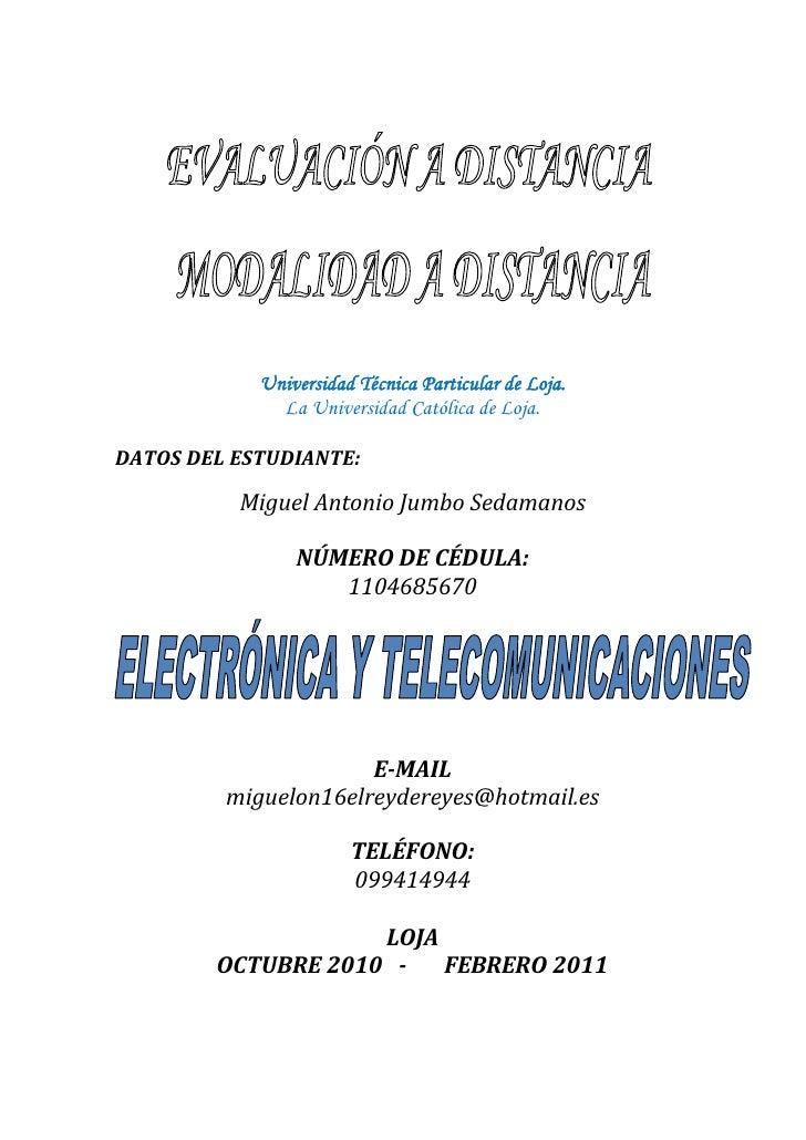 Universidad Técnica Particular de Loja.<br />La Universidad Católica de Loja.<br />DATOS DEL ESTUDIANTE:<br />Miguel Anton...