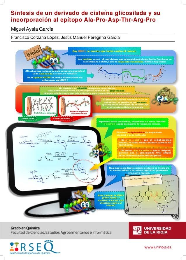 Síntesis de un derivado de cisteína glicosilada y su  incorporación al epítopo Ala-Pro-Asp-Thr-Arg-Pro  Miguel Ayala Garcí...