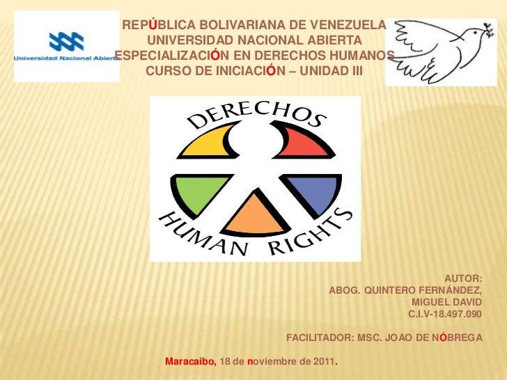 REPÚBLICA BOLIVARIANA DE VENEZUELA    UNIVERSIDAD NACIONAL ABIERTAESPECIALIZACIÓN EN DERECHOS HUMANOS    CURSO DE INICIACI...