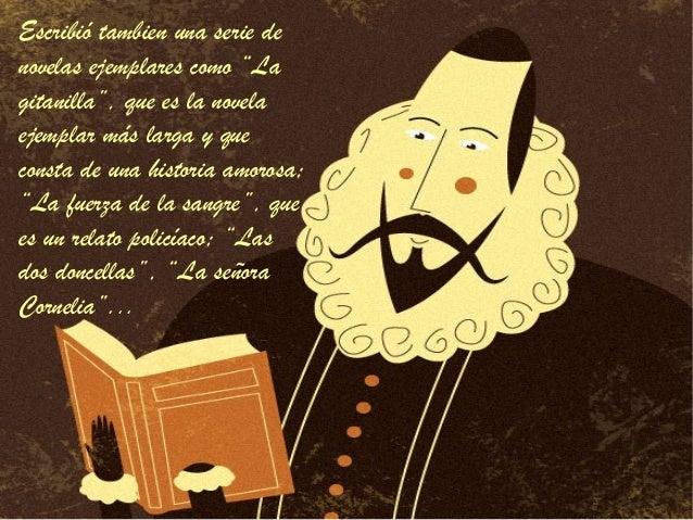 """Escribió tambien una serie denovelas ejemplares como """"Lagitanilla"""", que es la novelaejemplar más larga y queconsta de una ..."""