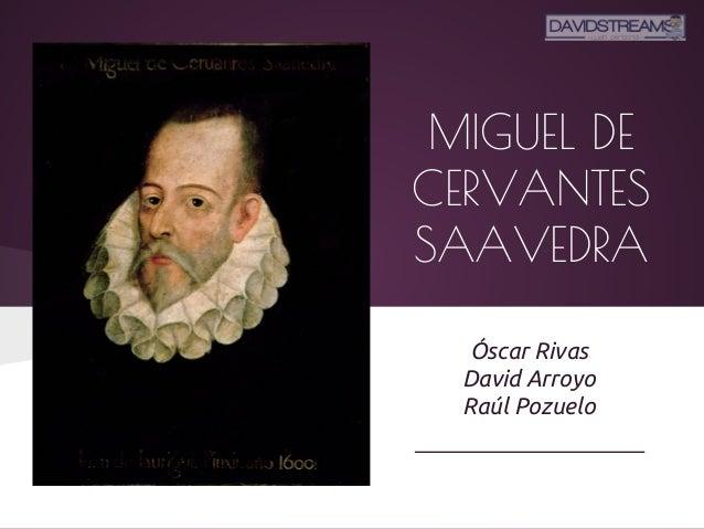 miguel de cervantes saavedra essay Don quixote de la mancha by miguel de cervantes saavedra is acclaimed as  one of the best novels ever written miguel de unamuno once.