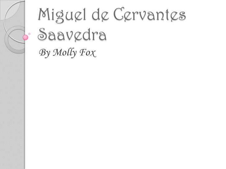 Miguel de CervantesSaavedraBy Molly Fox