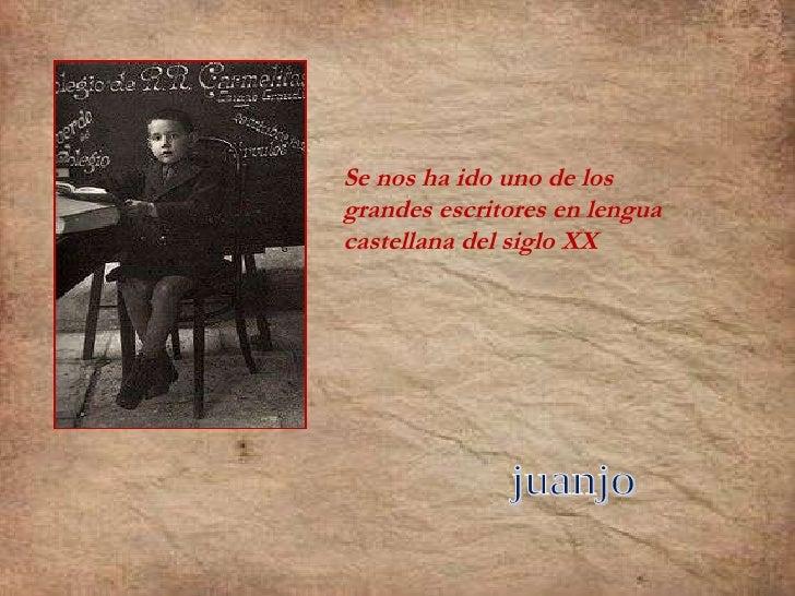 Se nos ha ido uno de los grandes escritores en lengua castellana del siglo XX juanjo