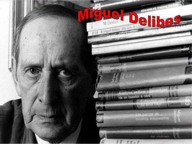 Miguel Delibes Setién. (Valladolid, 17 de octubre de 1920 - Valladolid, 12 de marzo de 2010). Novelista español. Doctor en...