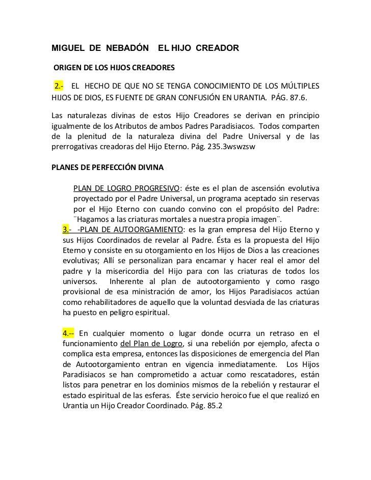 MIGUEL DE NEBADÓN             EL HIJO CREADORORIGEN DE LOS HIJOS CREADORES 2.- EL HECHO DE QUE NO SE TENGA CONOCIMIENTO DE...