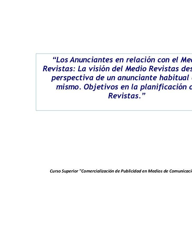 """""""Los Anunciantes en relación con el MedioRevistas: La visión del Medio Revistas desde la  perspectiva de un anunciante hab..."""