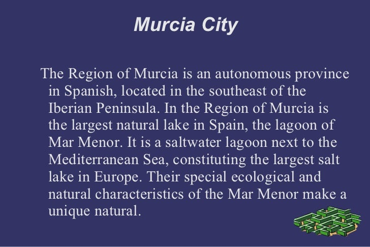 Murcia City The Region of Murcia is an autonomous province in Spanish, located in the southeast of the Iberian Peninsula. ...
