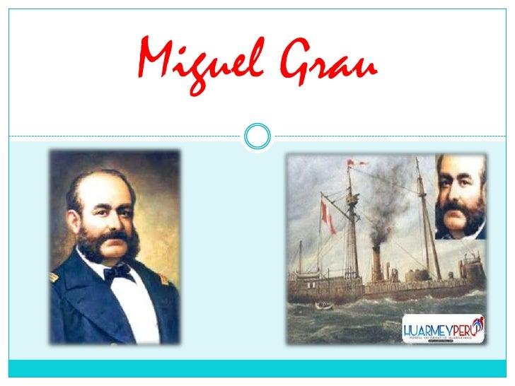 Miguel Grau <br />