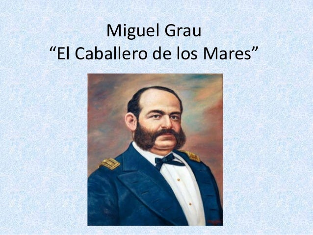 Miguel Grau Resumen
