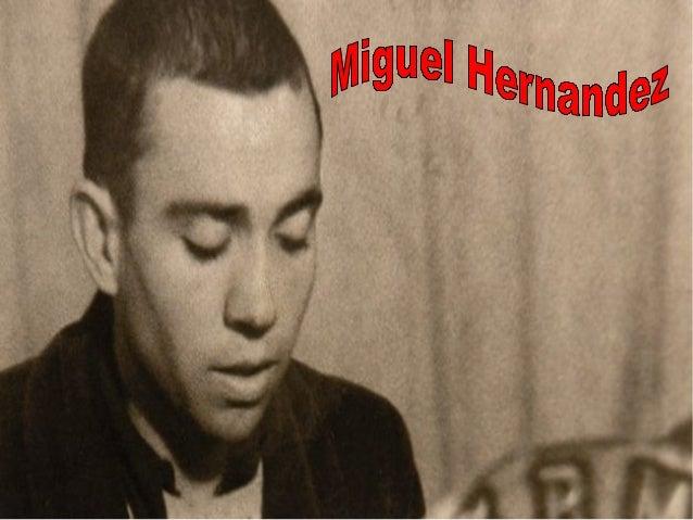 (Orihuela, 1910 - Alicante, 1942) Poeta español. Adscrito a la Generación del 27, destacó por la hondura y autenticidad de...