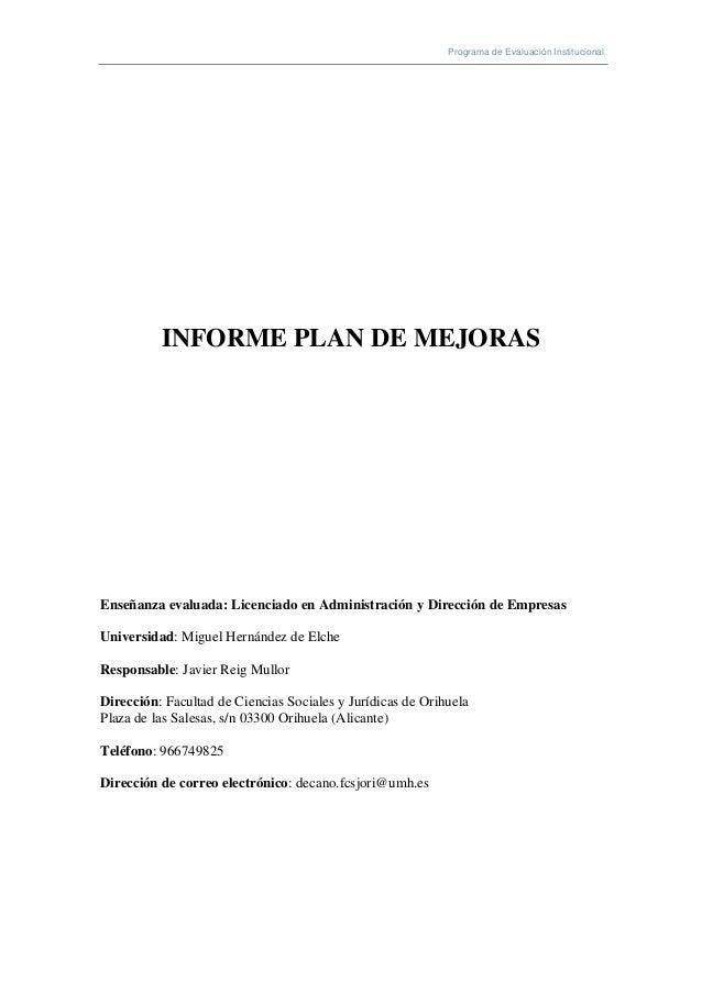 Programa de Evaluación Institucional.          INFORME PLAN DE MEJORASEnseñanza evaluada: Licenciado en Administración y D...