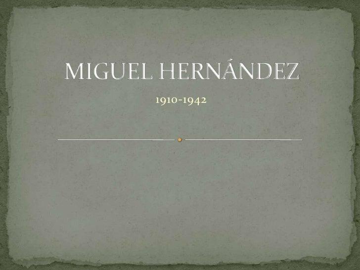 MIGUEL HERNÁNDEZ<br />1910-1942<br />