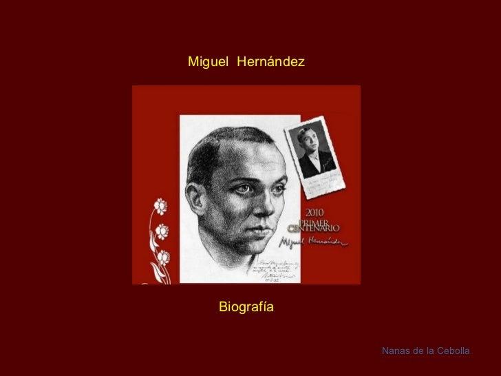 Miguel  Hernández Biografía Nanas de la Cebolla