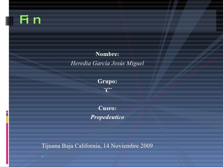 <ul><li>Nombre: </li></ul><ul><li>Heredia García Jesús Miguel </li></ul><ul><li>Grupo: </li></ul><ul><li>¨C¨ </li></ul><ul...