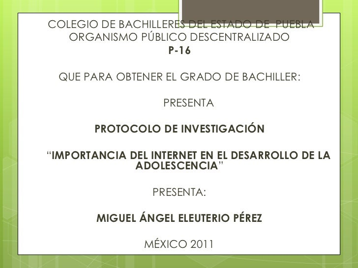 COLEGIO DE BACHILLERES DEL ESTADO DE  PUEBLA<br />ORGANISMO PÚBLICO DESCENTRALIZADO<br />P-16<br /><br />QUE PARA OBTENE...