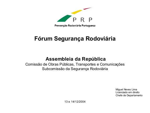 Fórum Segurança Rodoviária  Assembleia da República  Comissão de Obras Públicas, Transportes e Comunicações  Subcomissão d...