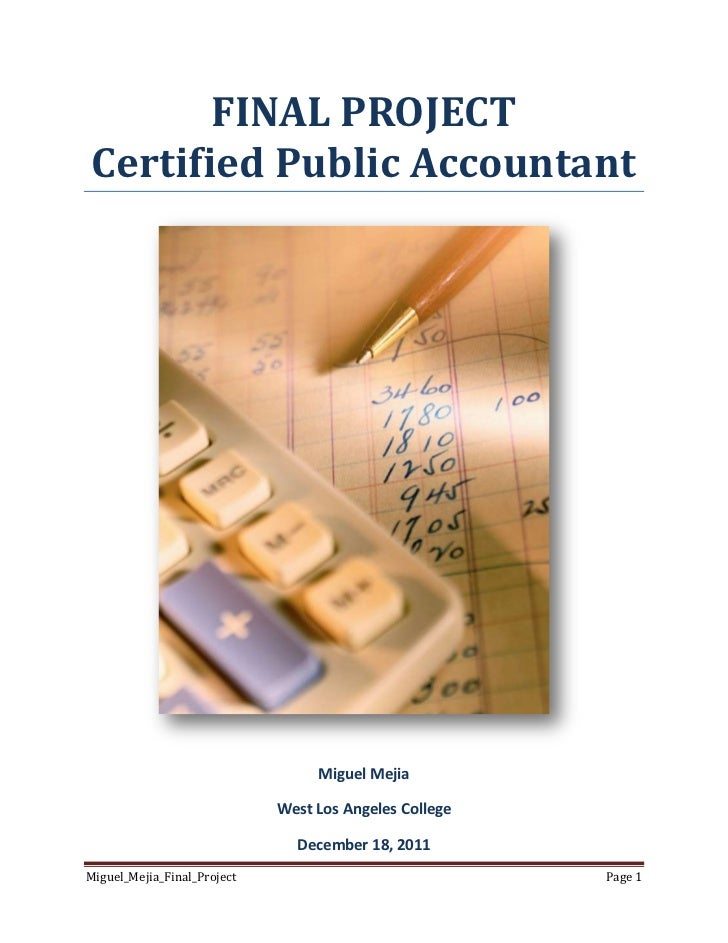 FINAL PROJECTCertified Public Accountant                                  Miguel Mejia                             West Lo...