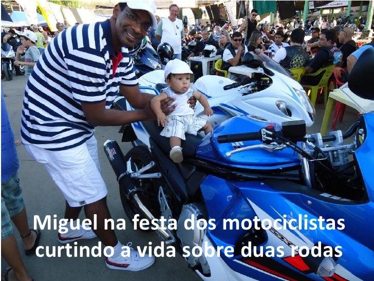 Miguel na festa dos motociclistascurtindo a vida sobre duas rodas