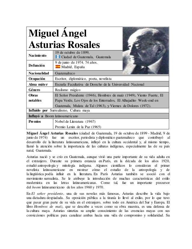 Miguel Ángel  Asturias Rosales  Nacimiento  19 de octubre de 1899,  Ciudad de Guatemala, Guatemala  Defunción  9 de junio ...