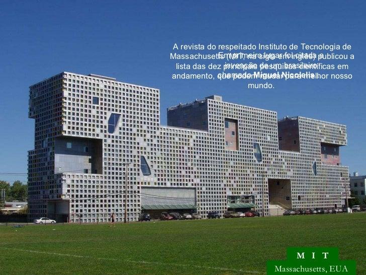 A revista do respeitado Instituto de Tecnologia de Massachusetts (MIT, na sigla em inglês) publicou a lista das dez princi...