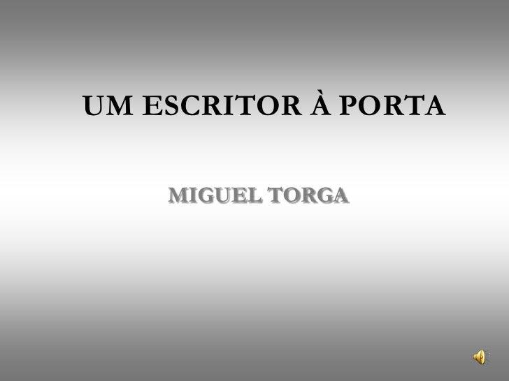 UM ESCRITOR À PORTA<br />MIGUEL TORGA <br />