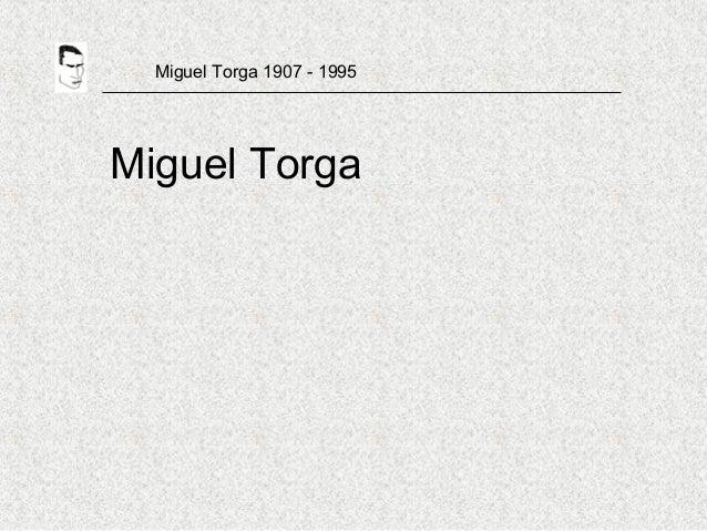 Miguel Torga 1907 - 1995 Miguel Torga