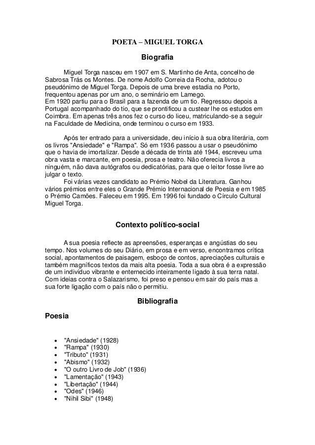 POETA – MIGUEL TORGA Biografia Miguel Torga nasceu em 1907 em S. Martinho de Anta, concelho de Sabrosa Trás os Montes. De ...