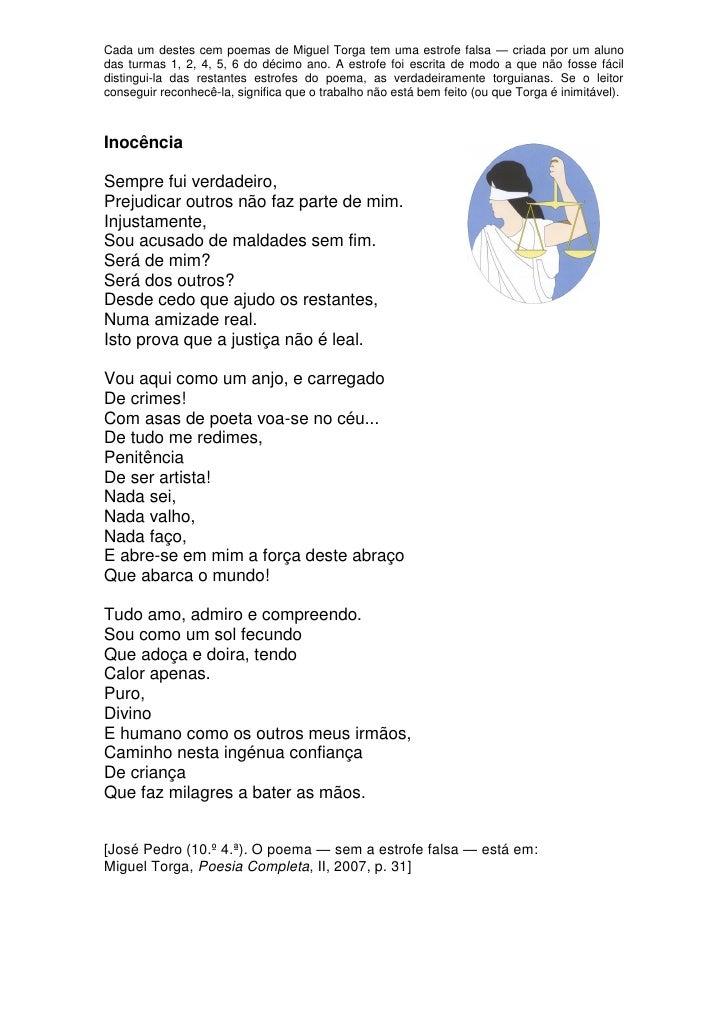 Cada um destes cem poemas de Miguel Torga tem uma estrofe falsa — criada por um aluno das turmas 1, 2, 4, 5, 6 do décimo a...