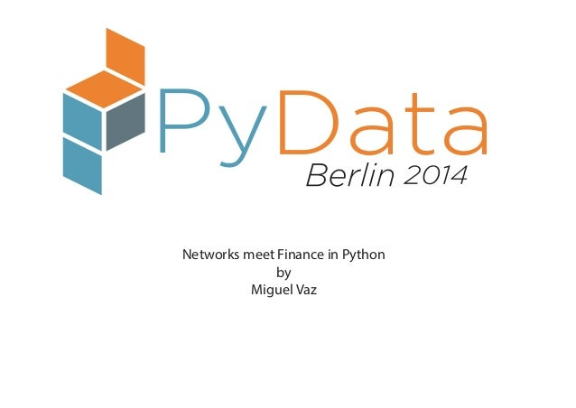 Networks meet Finance in Python by Miguel Vaz
