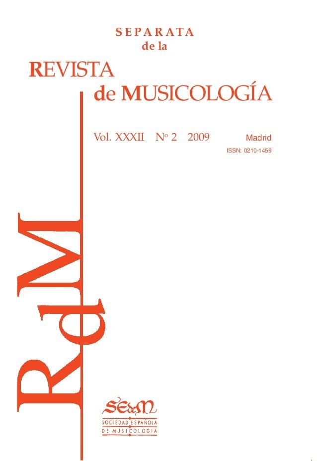 REVISTA  de MUSICOLOGÍA  Vol. XXXII No 2 2009 Madrid  ISSN: 0210-1459  SEPARATA  de la