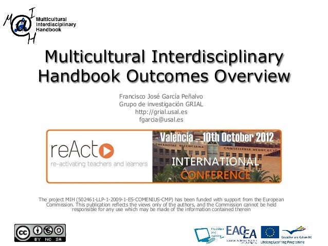 Multicultural Interdisciplinary Handbook Outcomes Overview Francisco José García Peñalvo Grupo de investigación GRIAL http...