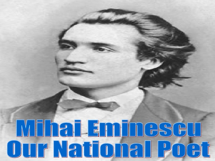 Mihai Eminescu Our National Poet