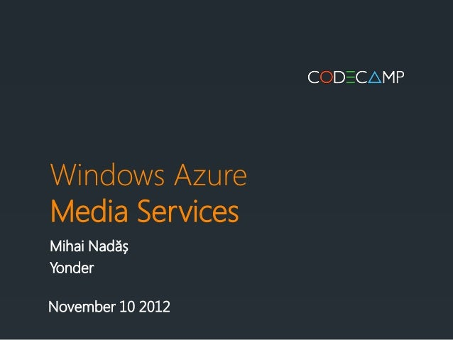 Windows AzureMedia ServicesMihai NadășYonderNovember 10 2012