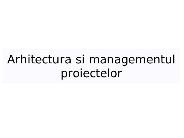 Arhitectura si managementul proiectelor