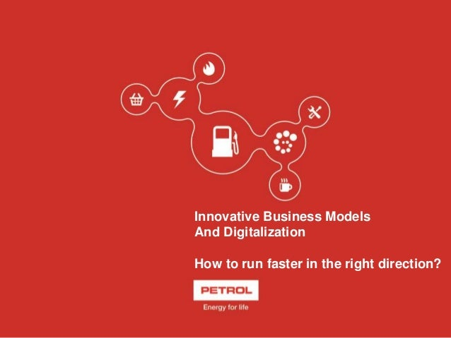 Innovative Business Models And Digitalization How to run faster in the right direction?