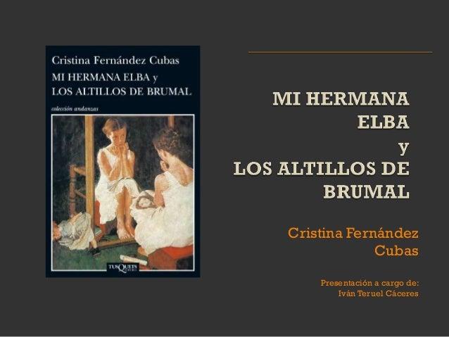 Cristina Fernández             Cubas    Presentación a cargo de:        Iván Teruel Cáceres