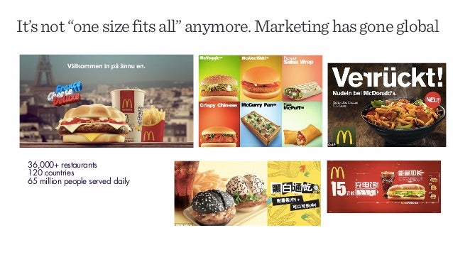 """It'snot""""onesizefitsall""""anymore.Marketinghasgoneglobal 36,000+ restaurants 120 countries 65 million people served daily"""