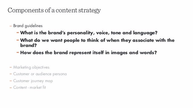 – Brand guidelines – What is the brand's personality, voice, tone and language? – What do we want people to think of when ...