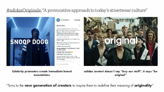 """#adidasOriginals:""""Aprovocativeapproachtotoday'sstreetwearculture"""" adidas content doesn't say """"buy our stuff"""", it says """"be ..."""