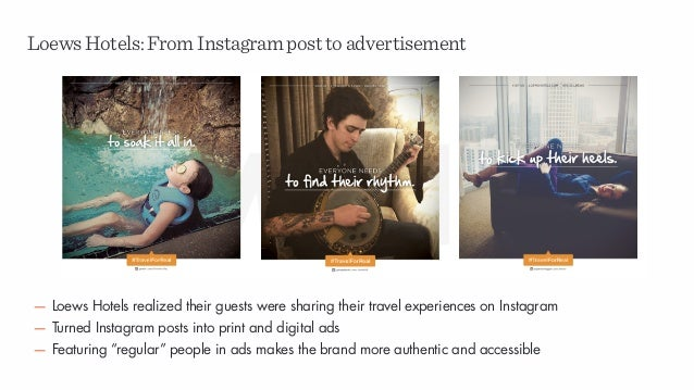 LoewsHotels:FromInstagramposttoadvertisement — Loews Hotels realized their guests were sharing their travel experiences on...