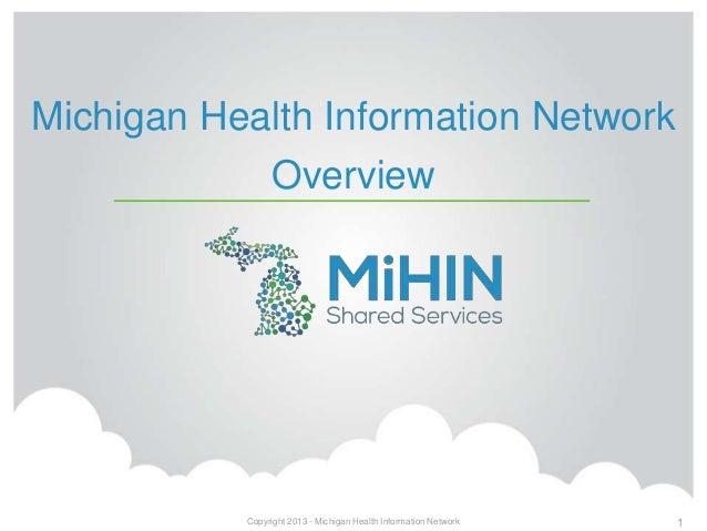 Michigan Health Information NetworkOverviewCopyright 2013 - Michigan Health Information Network 1