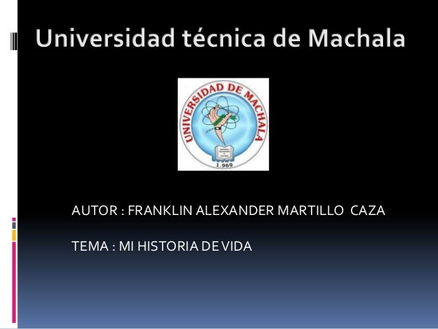 AUTOR : FRANKLIN ALEXANDER MARTILLO CAZATEMA : MI HISTORIA DE VIDA